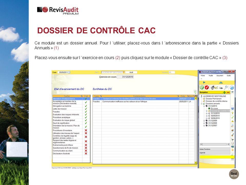 Ce module est un dossier annuel. Pour l utiliser, placez-vous dans l arborescence dans la partie « Dossiers Annuels » (1) Placez-vous ensuite sur l ex