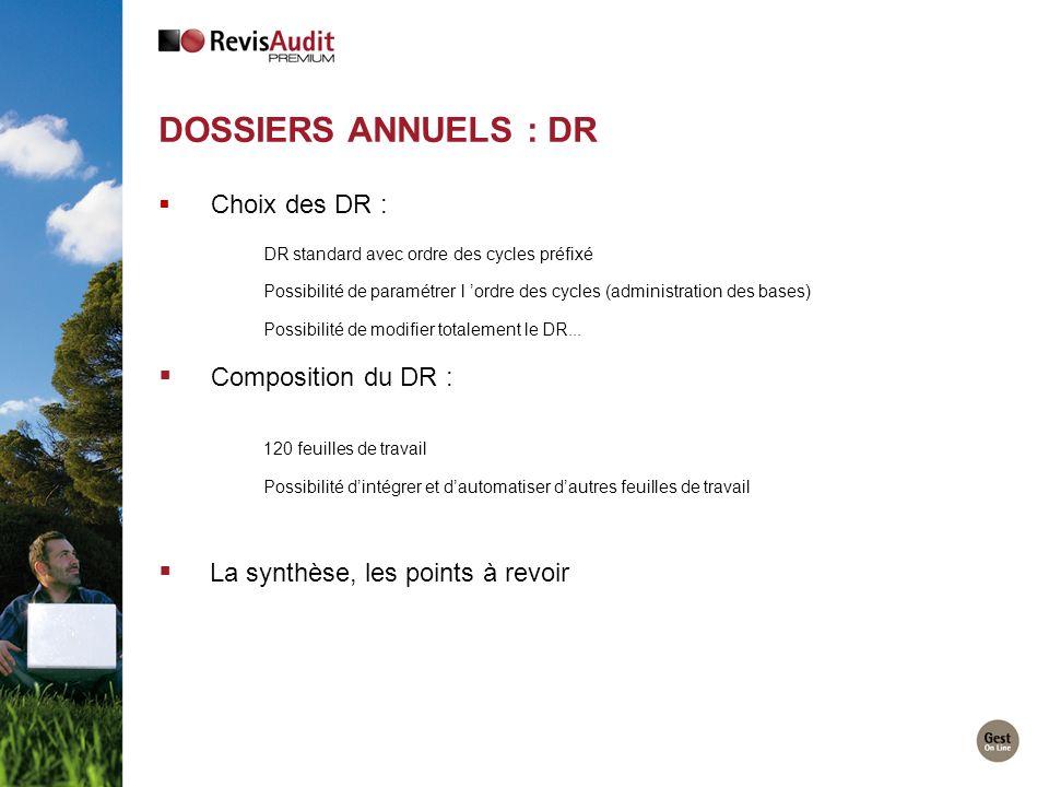 DOSSIERS ANNUELS : DR Choix des DR : DR standard avec ordre des cycles préfixé Possibilité de paramétrer l ordre des cycles (administration des bases)