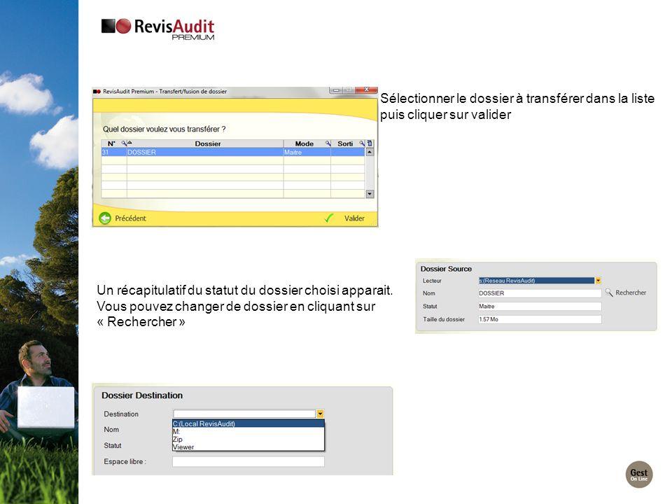 Sélectionner le dossier à transférer dans la liste puis cliquer sur valider Un récapitulatif du statut du dossier choisi apparait. Vous pouvez changer