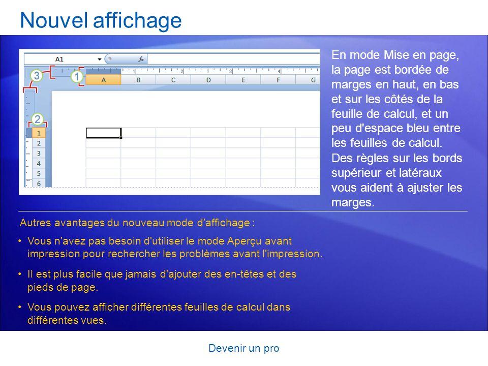 Devenir un pro Nouvel affichage En mode Mise en page, la page est bordée de marges en haut, en bas et sur les côtés de la feuille de calcul, et un peu