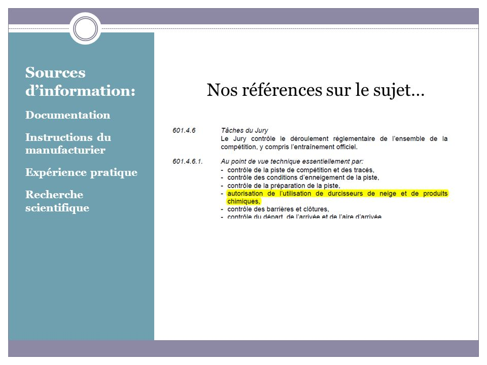 Sources dinformation: Documentation Instructions du manufacturier Expérience pratique Recherche scientifique Nos références sur le sujet…