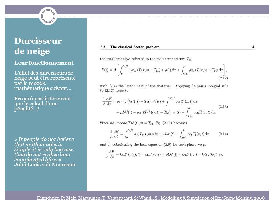 Durcisseur de neige Leur fonctionnement Leffet des durcisseurs de neige peut être représenté par le modèle mathématique suivant… Presquaussi intéressa