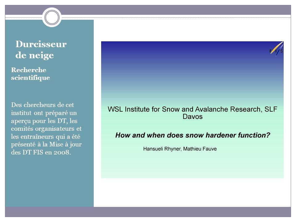 Durcisseur de neige Recherche scientifique Des chercheurs de cet institut ont préparé un aperçu pour les DT, les comités organisateurs et les entraîne