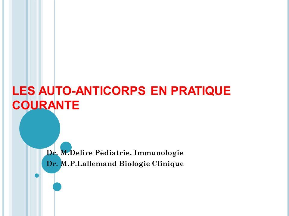 LES MALADIES AUTO- IMMUNITAIRES: NOTIONS GÉNÉRALES Dr.M.Delire