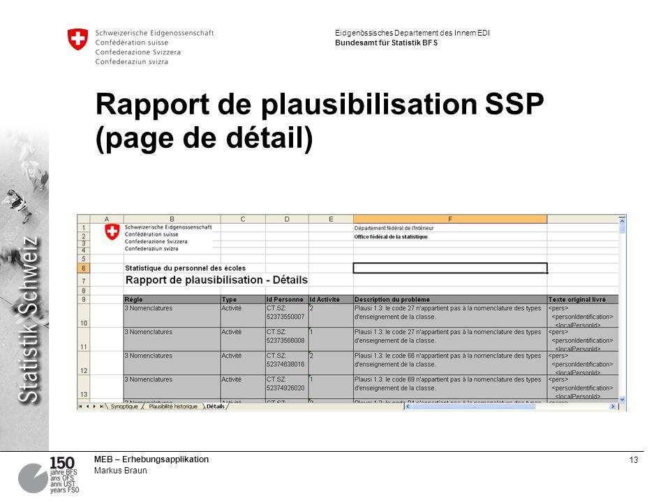 13 MEB – Erhebungsapplikation Markus Braun Eidgenössisches Departement des Innern EDI Bundesamt für Statistik BFS Rapport de plausibilisation SSP (page de détail)