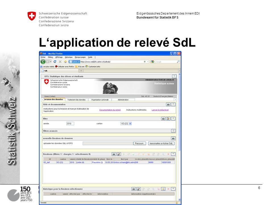 6 MEB – Erhebungsapplikation Markus Braun Eidgenössisches Departement des Innern EDI Bundesamt für Statistik BFS Lapplication de relevé SdL