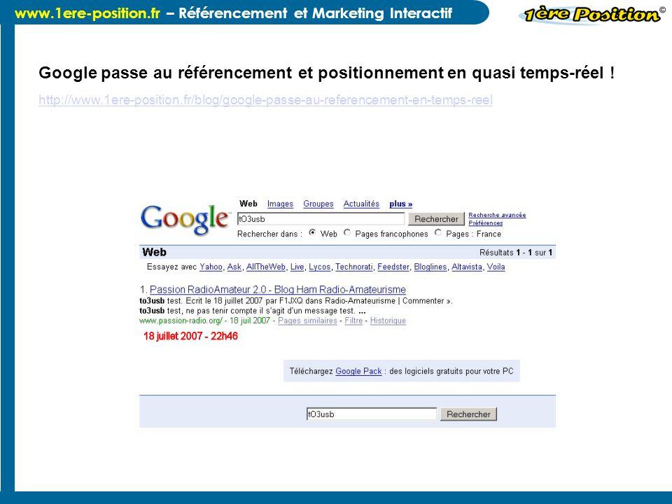 www.1ere-position.fr – Référencement et Marketing Interactif Google passe au référencement et positionnement en quasi temps-réel ! http://www.1ere-pos
