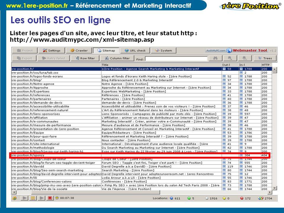 www.1ere-position.fr – Référencement et Marketing Interactif Lister les pages d'un site, avec leur titre, et leur statut http : http://www.auditmypc.c