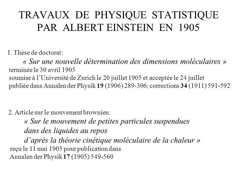 TRAVAUX DE PHYSIQUE STATISTIQUE PAR ALBERT EINSTEIN EN 1905 001 011101 111 1. Thèse de doctorat: « Sur une nouvelle détermination des dimensions moléc