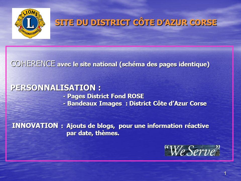 2 Accès possibles au Site du District Accès possibles au Site du District A partir du Site National DM103 A partir du Site National DM103 http://www.lions-france.org/ http://www.lions-france.org/ Par recherche sur Google (ou autre) Par recherche sur Google (ou autre) « Lions Côte dAzur Corse » « Lions Côte dAzur Corse » Directement : Directement : http://www.lions-france.org/cote-azur- corse/ http://www.lions-france.org/cote-azur- corse/