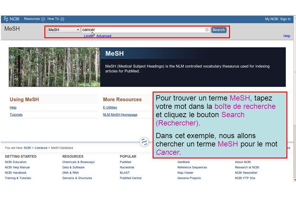 Pour trouver un terme MeSH, tapez votre mot dans la boîte de recherche et cliquez le bouton Search (Rechercher). Dans cet exemple, nous allons cherche