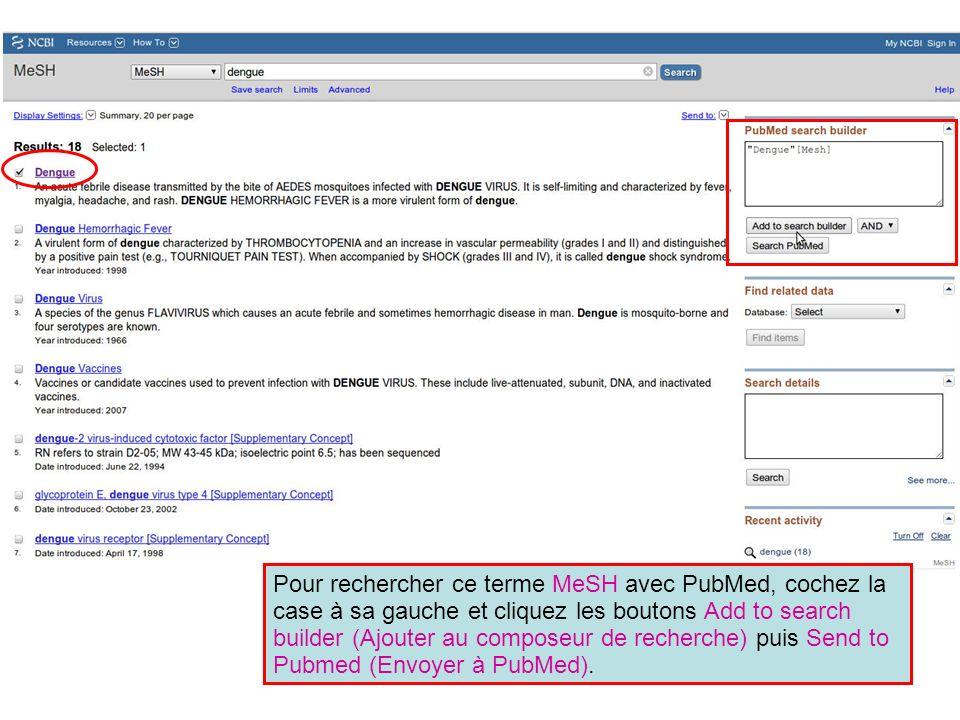 Pour rechercher ce terme MeSH avec PubMed, cochez la case à sa gauche et cliquez les boutons Add to search builder (Ajouter au composeur de recherche)