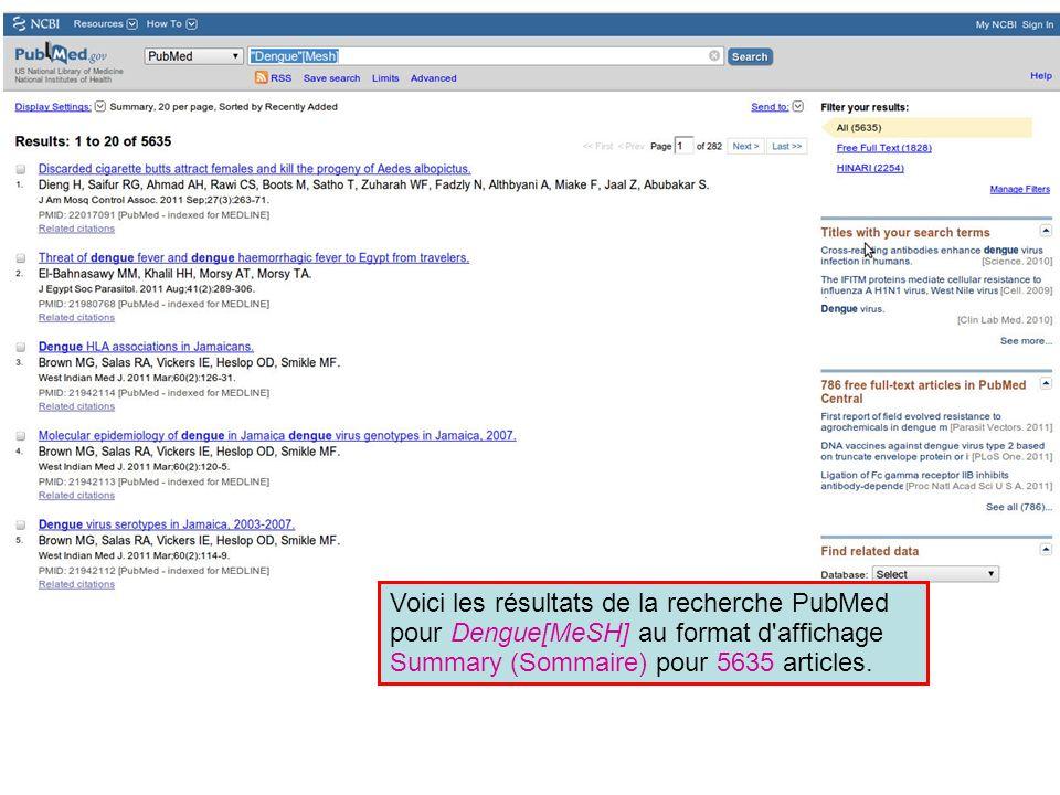 Voici les résultats de la recherche PubMed pour Dengue[MeSH] au format d'affichage Summary (Sommaire) pour 5635 articles.