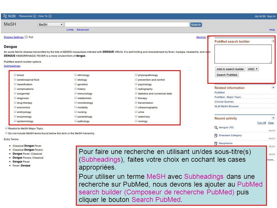 Pour faire une recherche en utilisant un/des sous-titre(s) (Subheadings), faites votre choix en cochant les cases appropriées. Pour utiliser un terme