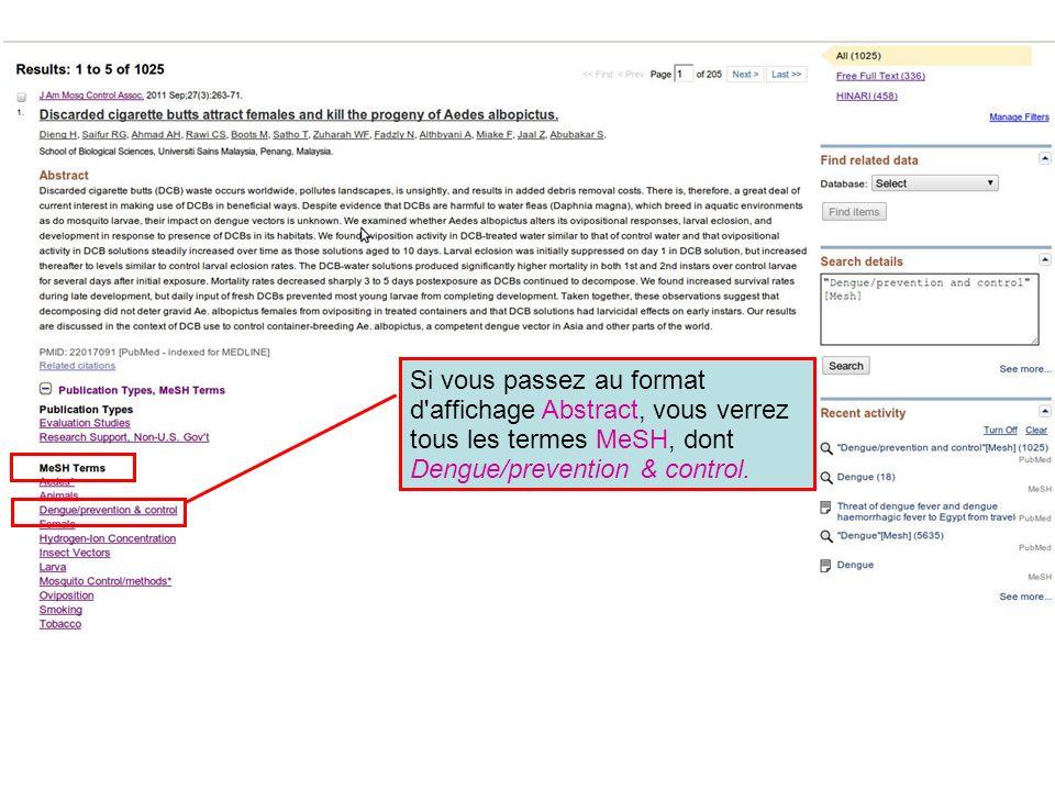 Si vous passez au format d'affichage Abstract, vous verrez tous les termes MeSH, dont Dengue/prevention & control.