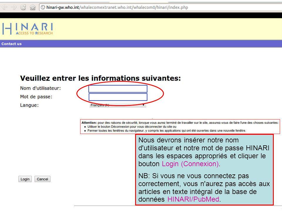 Nous devrons insérer notre nom d'utilisateur et notre mot de passe HINARI dans les espaces appropriés et cliquer le bouton Login (Connexion). NB: Si v