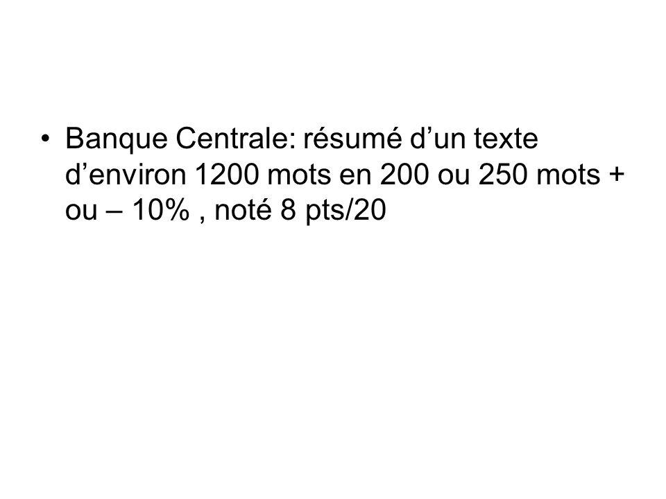 Banque Centrale: résumé dun texte denviron 1200 mots en 200 ou 250 mots + ou – 10%, noté 8 pts/20