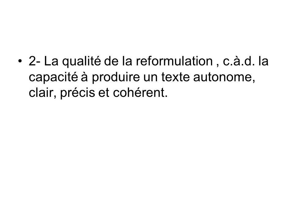 2- La qualité de la reformulation, c.à.d.