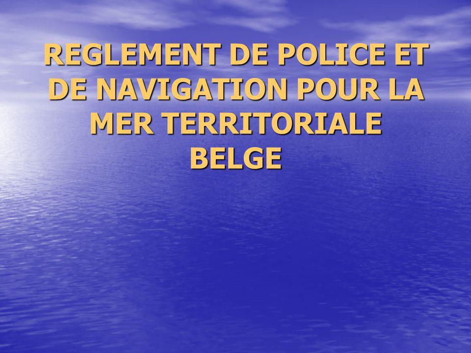 REGLEMENT DE POLICE ET DE NAVIGATION POUR LA MER TERRITORIALE BELGE