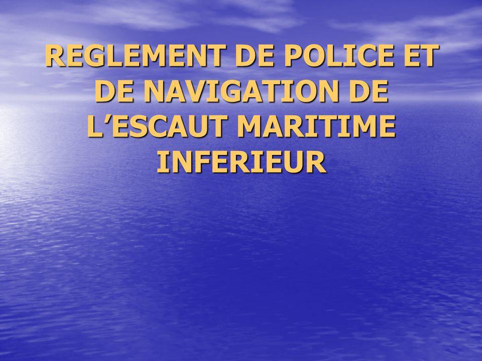 REGLEMENT DE POLICE ET DE NAVIGATION DE LESCAUT MARITIME INFERIEUR