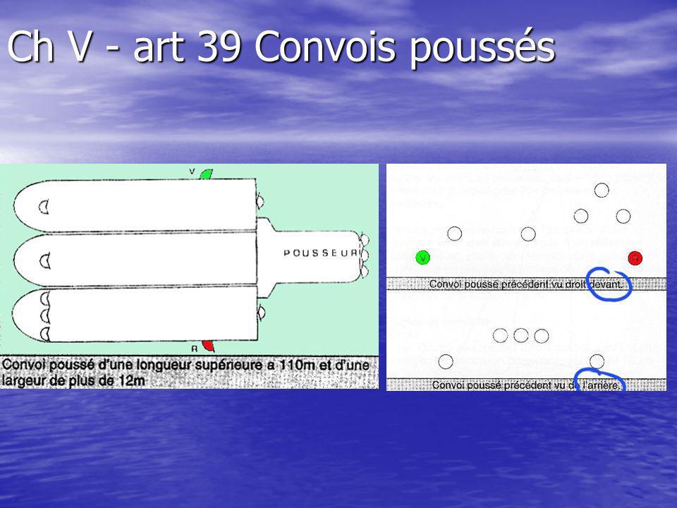 Ch V - art 39 Convois poussés