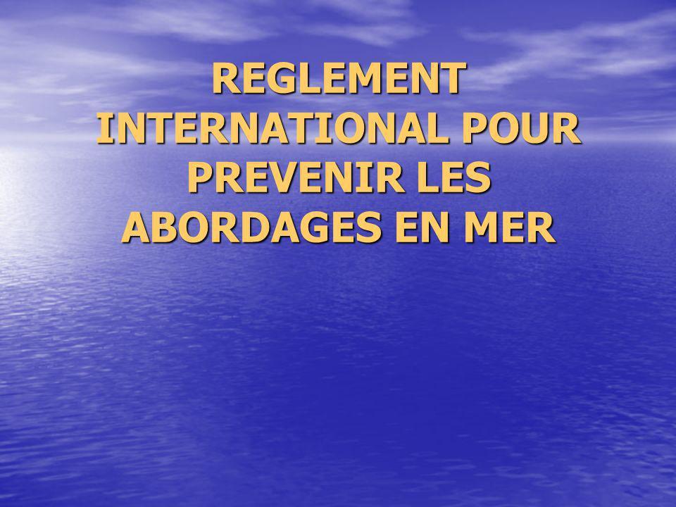 REGLEMENT INTERNATIONAL POUR PREVENIR LES ABORDAGES EN MER