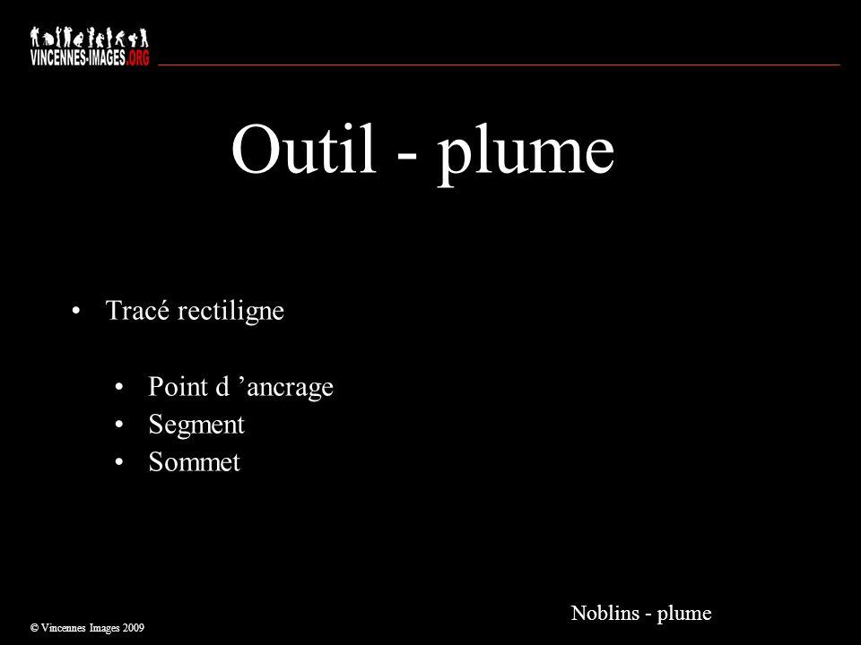 Outil - plume Tracé rectiligne Point d ancrage Segment Sommet © Vincennes Images 2009 Noblins - plume