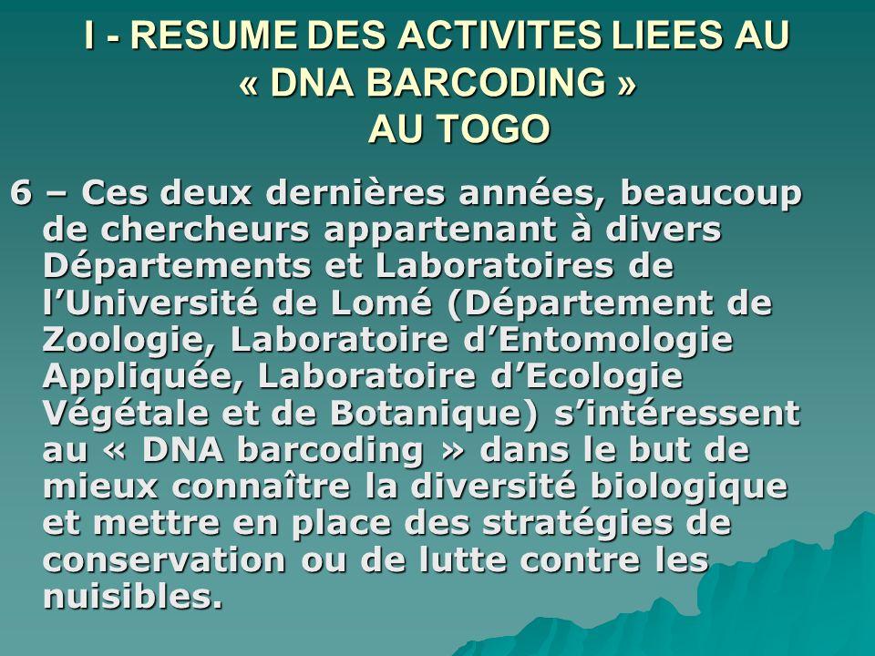 II – PRIORITES TOGOLAISES EN MATIERE DE « DNA barcoding » 1 – En matière de recherche sur le code barre, le terrain est vierge au Togo.