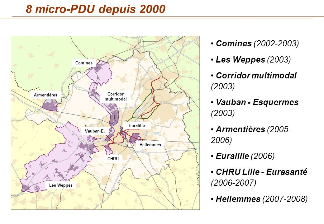8 micro-PDU depuis 2000 Comines (2002-2003) Les Weppes (2003) Corridor multimodal (2003) Vauban - Esquermes (2003) Armentières (2005- 2006) Euralille