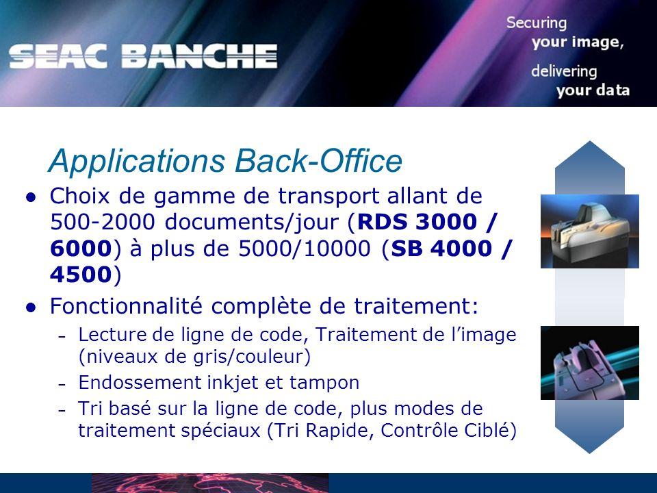 Choix de gamme de transport allant de 500-2000 documents/jour (RDS 3000 / 6000) à plus de 5000/10000 (SB 4000 / 4500) Fonctionnalité complète de traitement: – Lecture de ligne de code, Traitement de limage (niveaux de gris/couleur) – Endossement inkjet et tampon – Tri basé sur la ligne de code, plus modes de traitement spéciaux (Tri Rapide, Contrôle Ciblé) Applications Back-Office