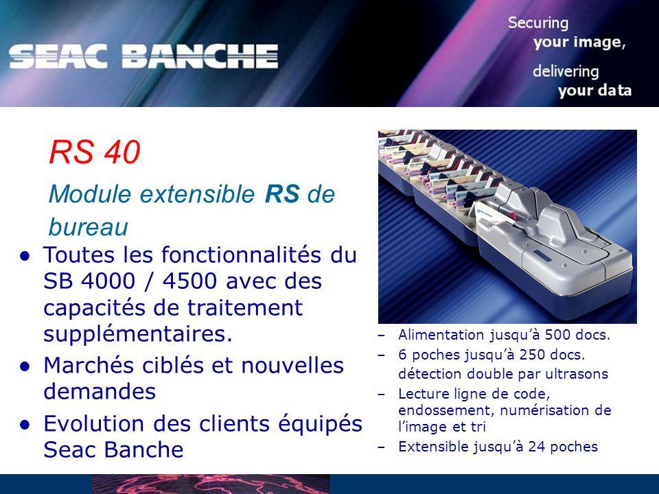 RS 40 Module extensible RS de bureau Toutes les fonctionnalités du SB 4000 / 4500 avec des capacités de traitement supplémentaires.