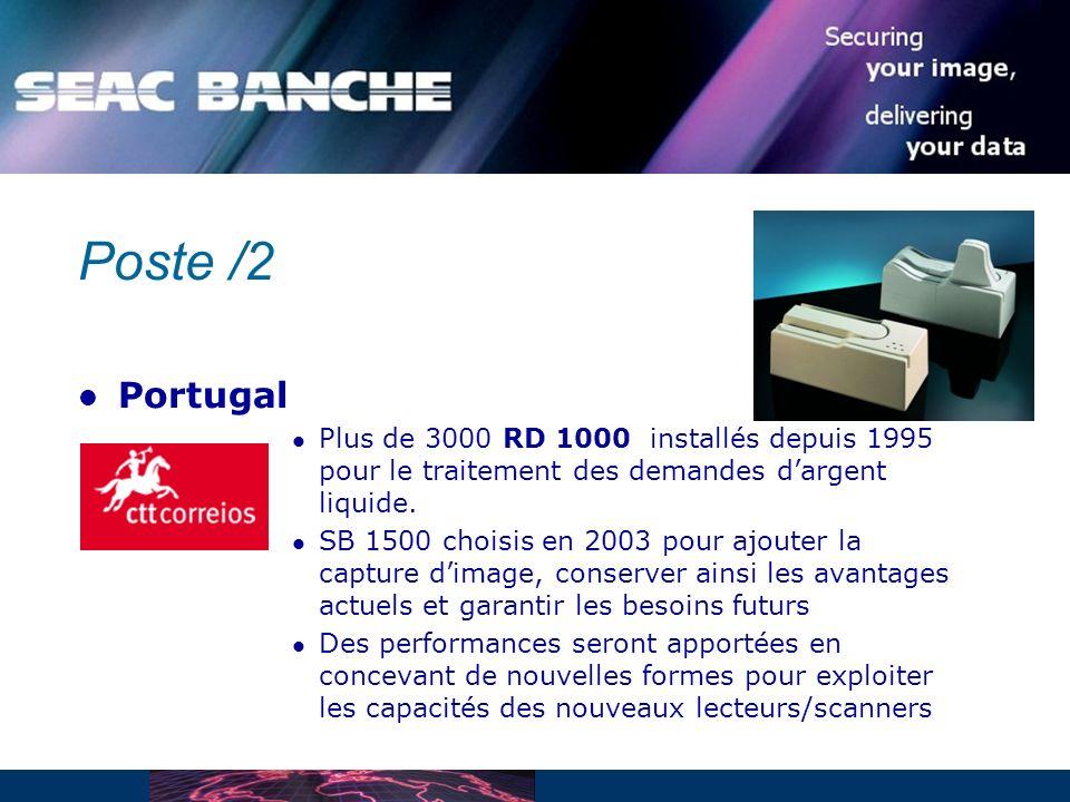 Poste /2 Portugal Plus de 3000 RD 1000 installés depuis 1995 pour le traitement des demandes dargent liquide.