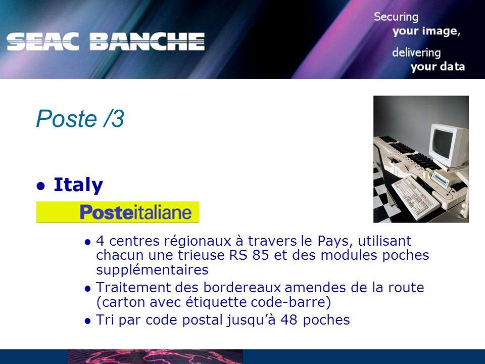 Poste /3 Italy 4 centres régionaux à travers le Pays, utilisant chacun une trieuse RS 85 et des modules poches supplémentaires Traitement des bordereaux amendes de la route (carton avec étiquette code-barre) Tri par code postal jusquà 48 poches