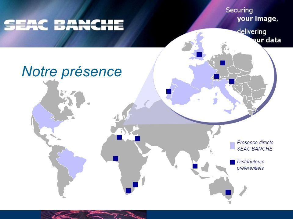 Presence directe SEAC BANCHE Distributeurs preferentiels Notre présence