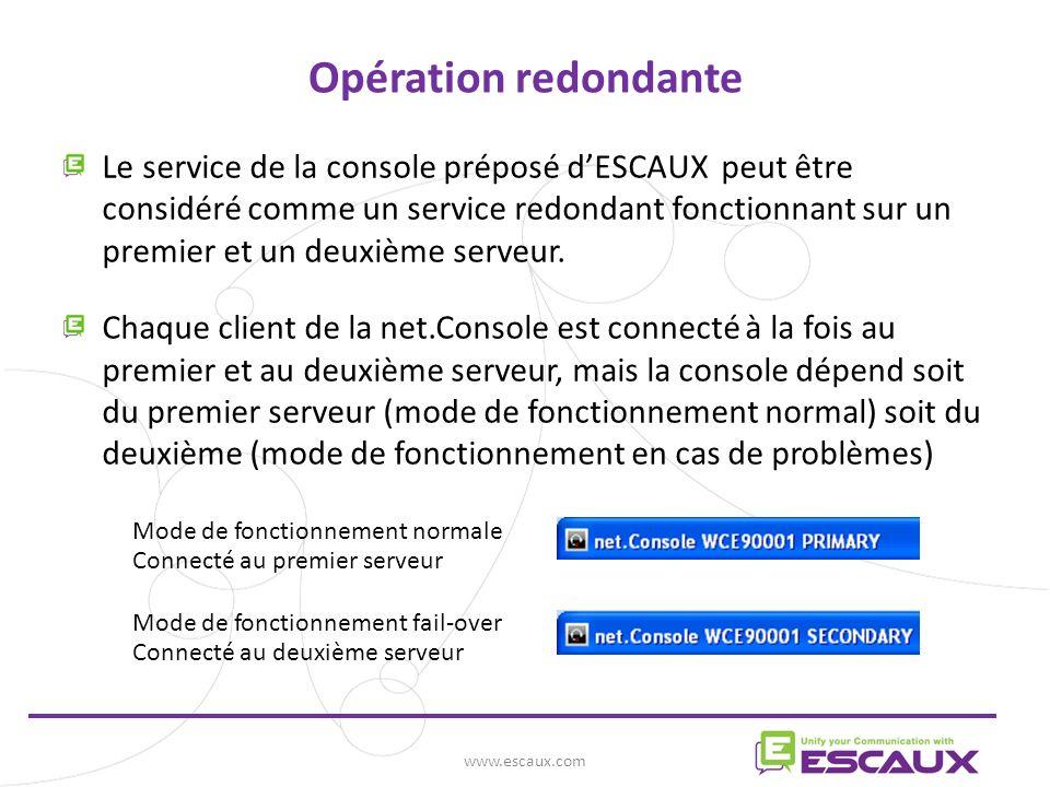 www.escaux.com Opération redondante Le service de la console préposé dESCAUX peut être considéré comme un service redondant fonctionnant sur un premier et un deuxième serveur.