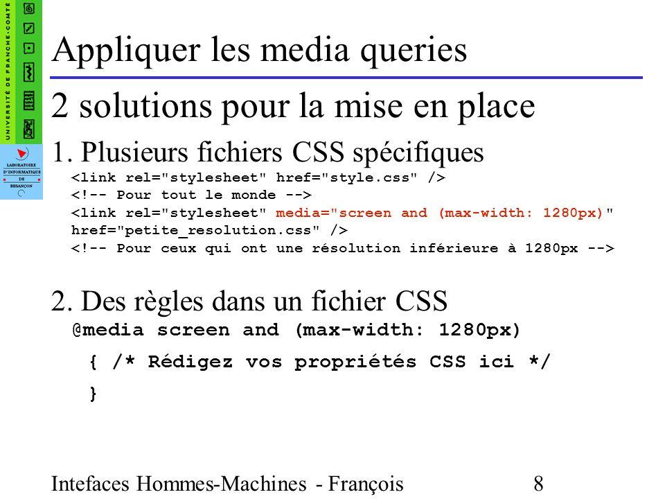 Intefaces Hommes-Machines - François Bonneville 8 Appliquer les media queries 2 solutions pour la mise en place 1.
