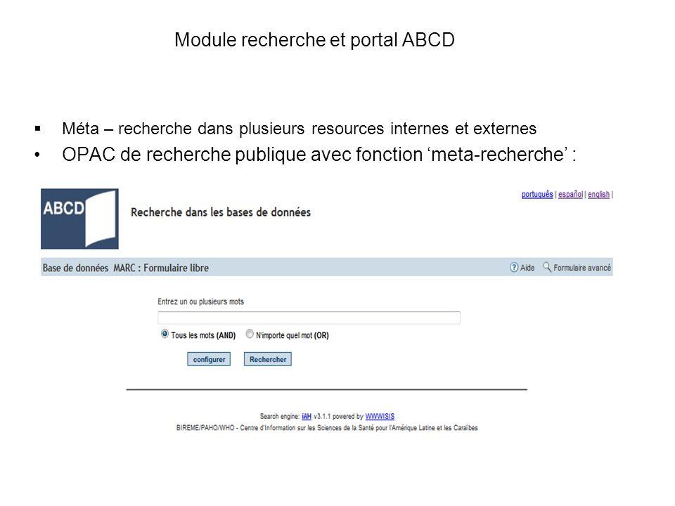 Module recherche et portal ABCD Méta – recherche dans plusieurs resources internes et externes OPAC de recherche publique avec fonction meta-recherche