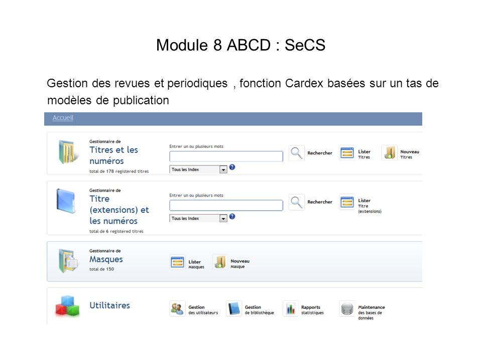 Module 8 ABCD : SeCS Gestion des revues et periodiques, fonction Cardex basées sur un tas de modèles de publication