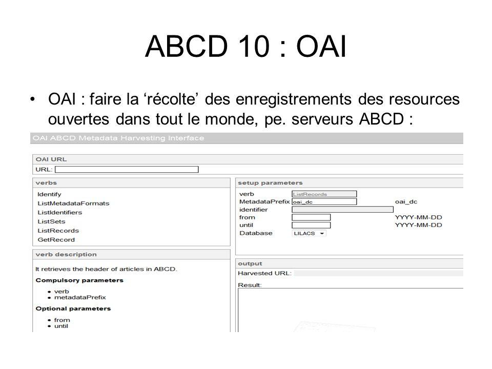 ABCD 10 : OAI OAI : faire la récolte des enregistrements des resources ouvertes dans tout le monde, pe. serveurs ABCD :