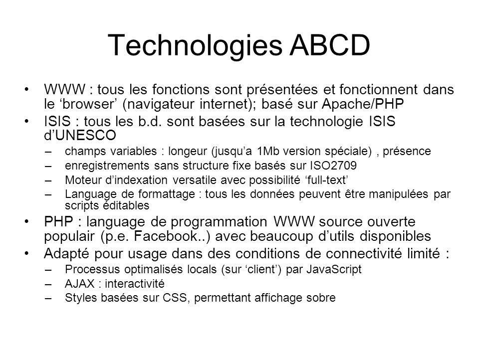 Technologies ABCD WWW : tous les fonctions sont présentées et fonctionnent dans le browser (navigateur internet); basé sur Apache/PHP ISIS : tous les