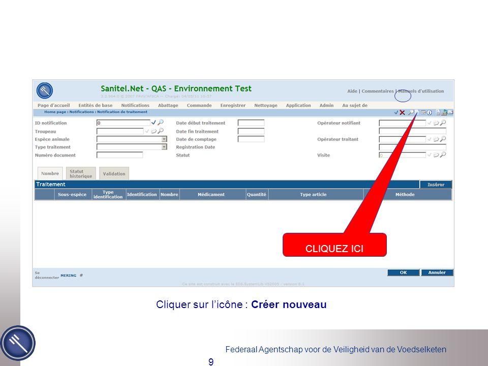 Federaal Agentschap voor de Veiligheid van de Voedselketen 9 Cliquer sur licône : Créer nouveau CLIQUEZ ICI