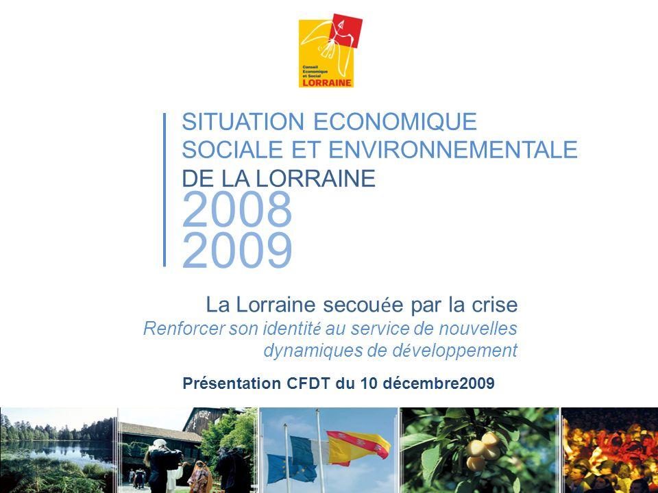 2008 2009 SITUATION ECONOMIQUE SOCIALE ET ENVIRONNEMENTALE DE LA LORRAINE La Lorraine secou é e par la crise Renforcer son identit é au service de nou
