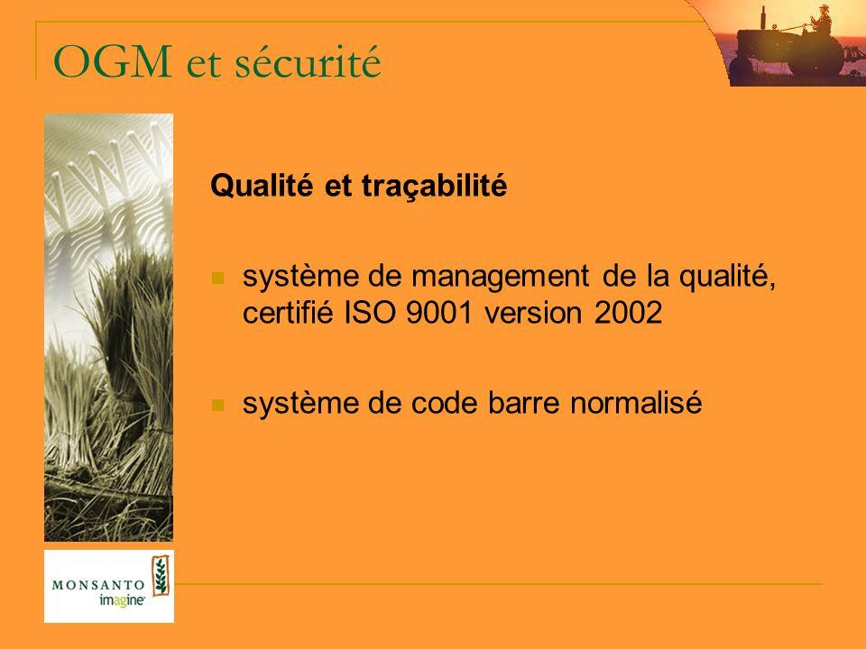 OGM et sécurité Qualité et traçabilité système de management de la qualité, certifié ISO 9001 version 2002 système de code barre normalisé