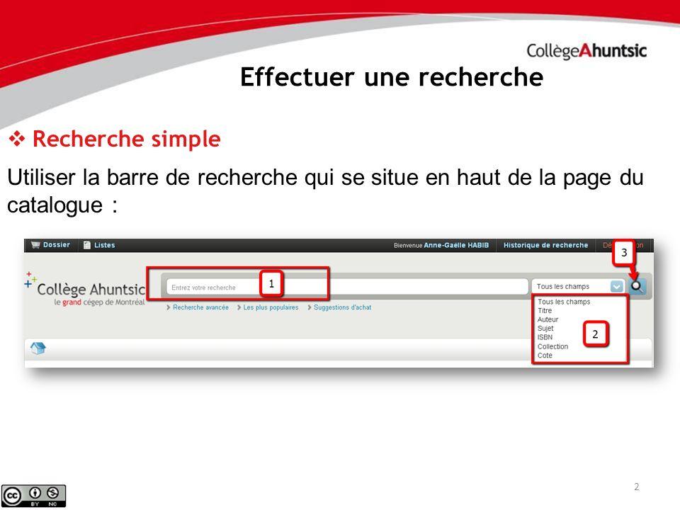 Effectuer une recherche 2 Recherche simple Utiliser la barre de recherche qui se situe en haut de la page du catalogue :
