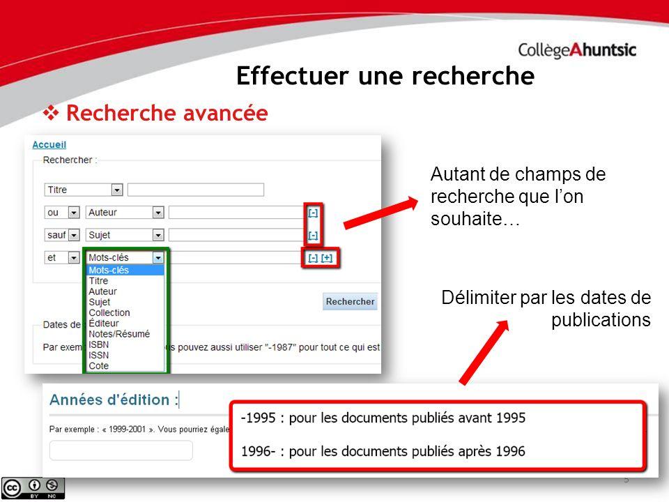 Effectuer une recherche 6 Recherche avancée Limites principales Par type de document Par langue Par localisation