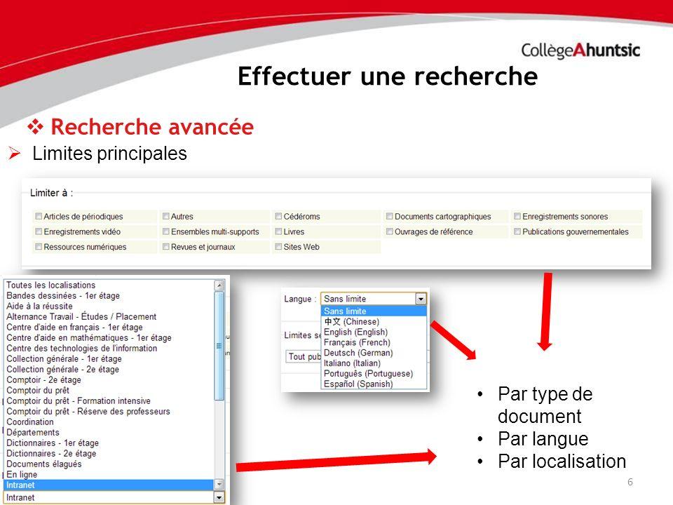 Effectuer une recherche 7 Recherche avancée Limites secondaires Par type de contenu Par public visé Par format
