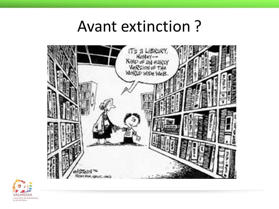 Avant extinction ?