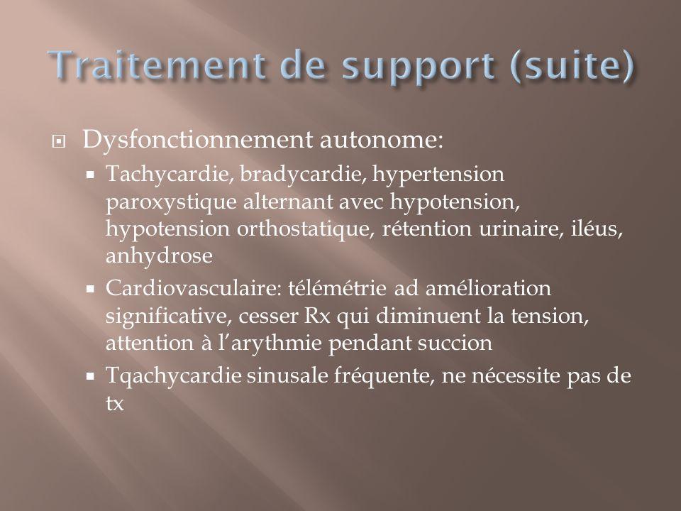 Dysfonctionnement autonome: Tachycardie, bradycardie, hypertension paroxystique alternant avec hypotension, hypotension orthostatique, rétention urina