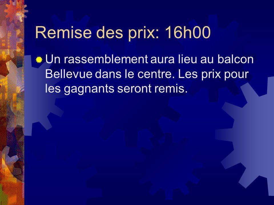 Remise des prix: 16h00 Un rassemblement aura lieu au balcon Bellevue dans le centre. Les prix pour les gagnants seront remis.