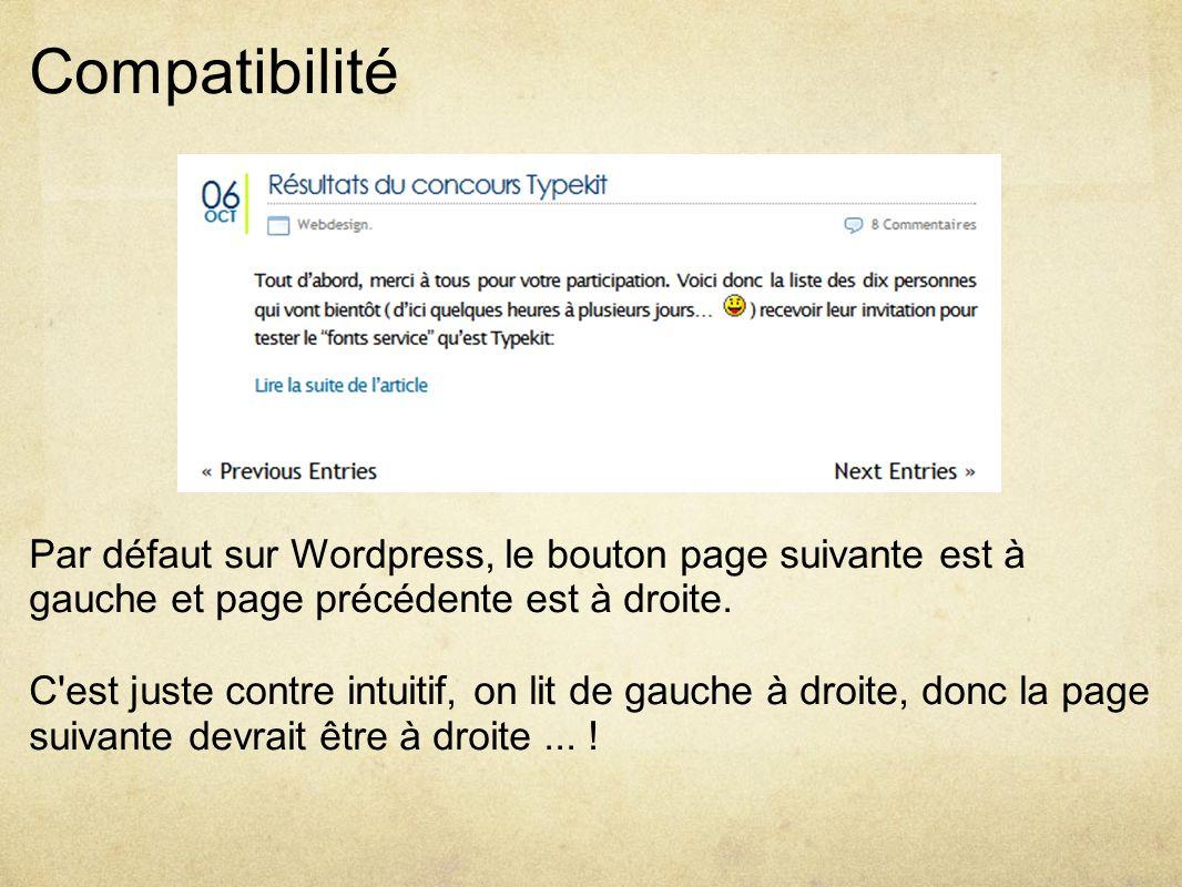 Compatibilité Par défaut sur Wordpress, le bouton page suivante est à gauche et page précédente est à droite.